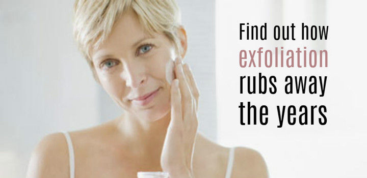 exfoliation rubs away years